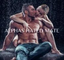 Alphas Hated Mate by W.A.J.E