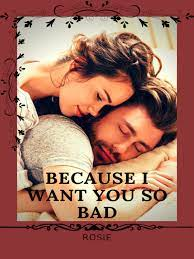 Because I Want You So Bad