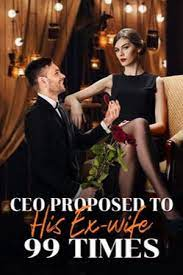 CEO Proposed to His Ex-wife 99 Times by Maya Gallagher