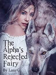 The Alpha's Rejected Fairy by LaurG