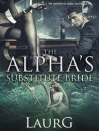 The Alpha's Substitute Bride by LaurG